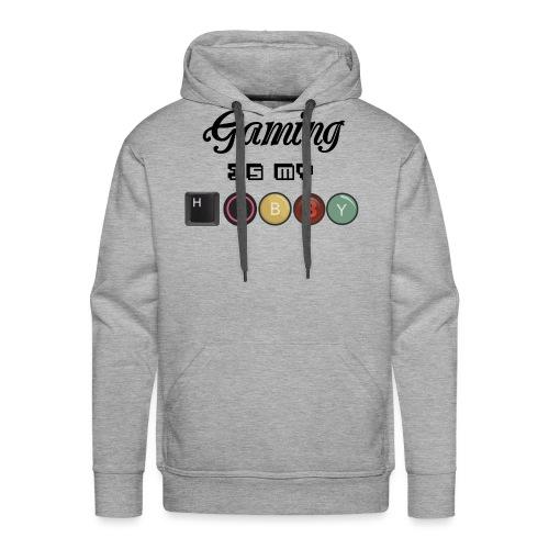 Gaming is my hobby - Sudadera con capucha premium para hombre