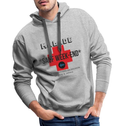 Malade sauf week end - Sweat-shirt à capuche Premium pour hommes