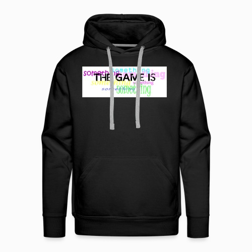 The game is ... something - Männer Premium Hoodie
