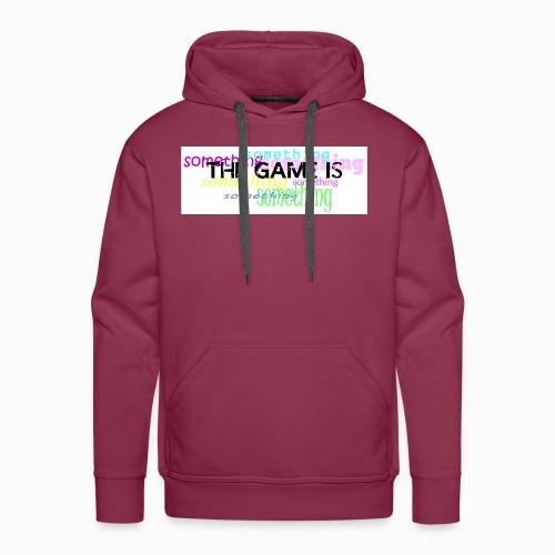 The game is ... something - Männer Premium Hoodie