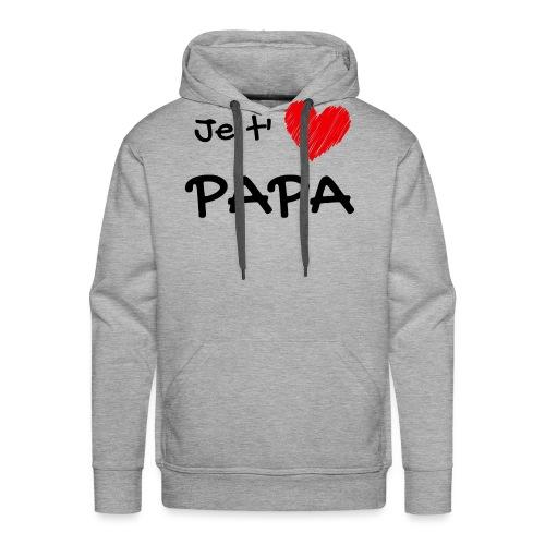 t-shirt fete des pères je t'aime papa - Sweat-shirt à capuche Premium pour hommes