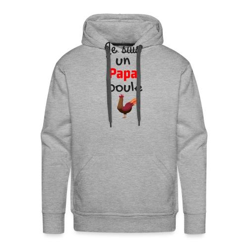 t-shirt fete des pères je suis un papa poule - Sweat-shirt à capuche Premium pour hommes