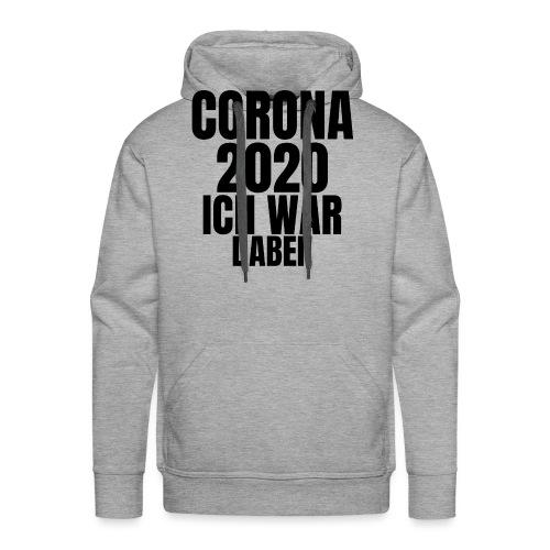 Corona 2020. Ich war dabei! - Männer Premium Hoodie