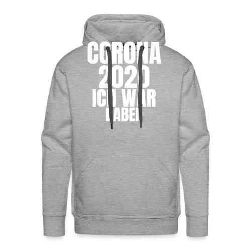 Corona 2020 ich war dabei! - Männer Premium Hoodie