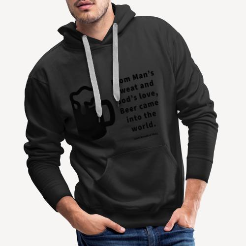 BEER CAME INTO THE WORLD - Men's Premium Hoodie