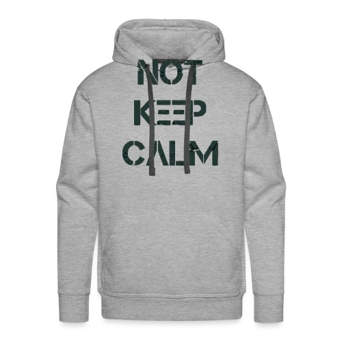 Not Keep Calm black - Sweat-shirt à capuche Premium pour hommes