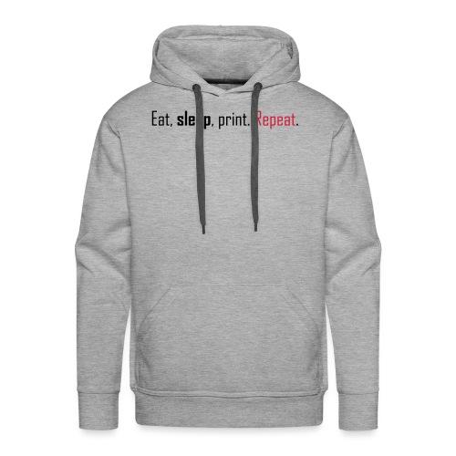 Eat, sleep, print. Repeat. - Men's Premium Hoodie