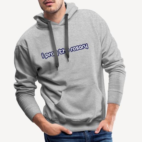 I PRAY THE ROSARY - Men's Premium Hoodie