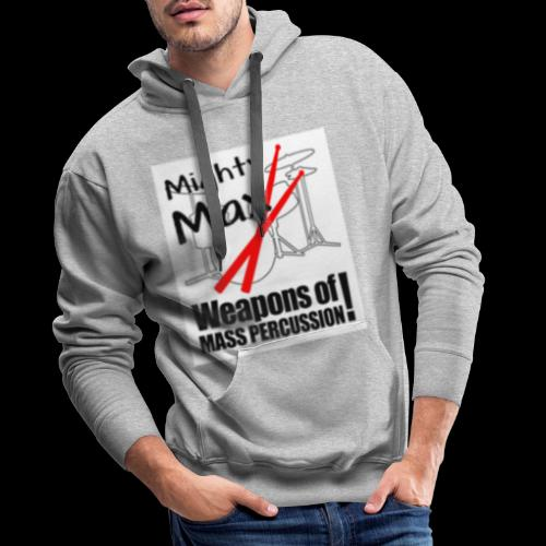 Mighty Max - weapons of mass percussion - Men's Premium Hoodie