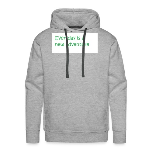 Everyday is A new adventure inspirational logo - Men's Premium Hoodie