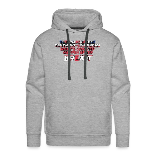 No-One Knows What's Going To Happen After Brexit - Men's Premium Hoodie