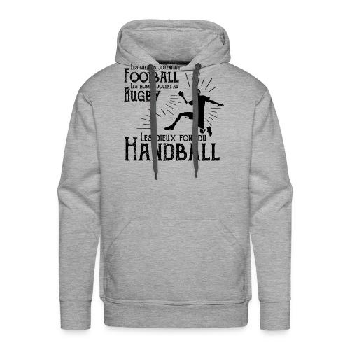 Les dieux font du Handball - Sweat-shirt à capuche Premium pour hommes