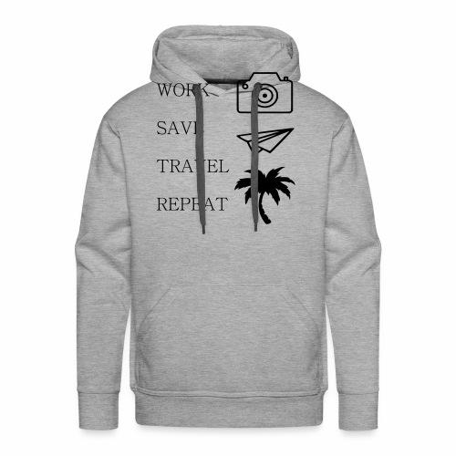 Work Save Travel Repeat - Männer Premium Hoodie