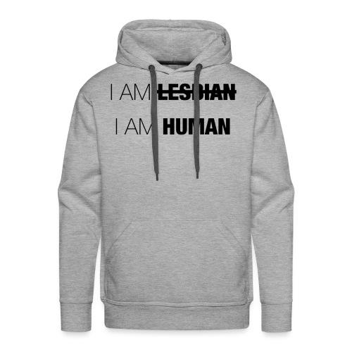 I AM LESBIAN - I AM HUMAN - Men's Premium Hoodie