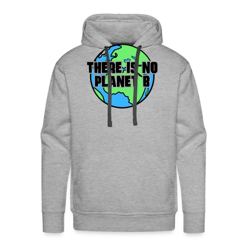 There is no Planet B - Männer Premium Hoodie