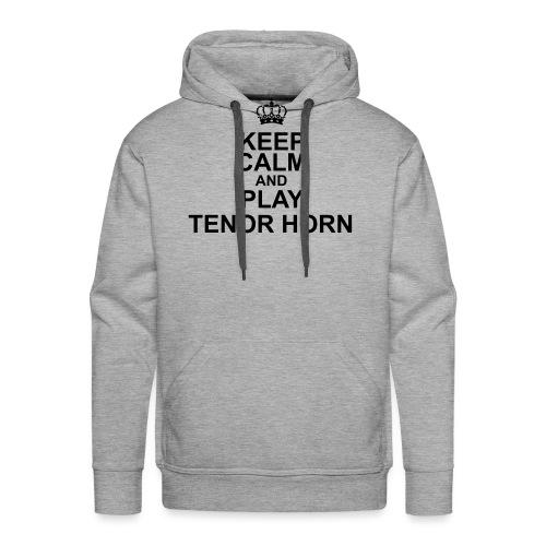 Keep Calm and play Tenor Horn - Men's Premium Hoodie