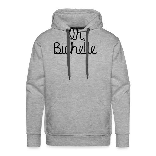 Oh Bichette -new- - Sweat-shirt à capuche Premium pour hommes