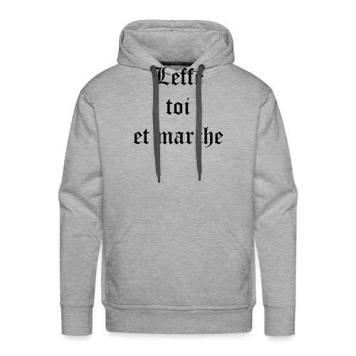 Leffe toi et marche copie - Sweat-shirt à capuche Premium pour hommes