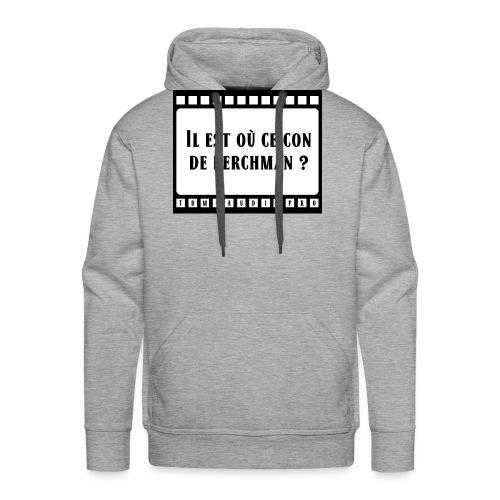 Il est où ce con de perchman ? - Sweat-shirt à capuche Premium pour hommes