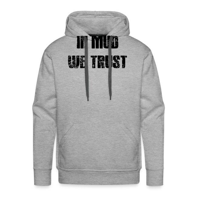 In Mud we Trust