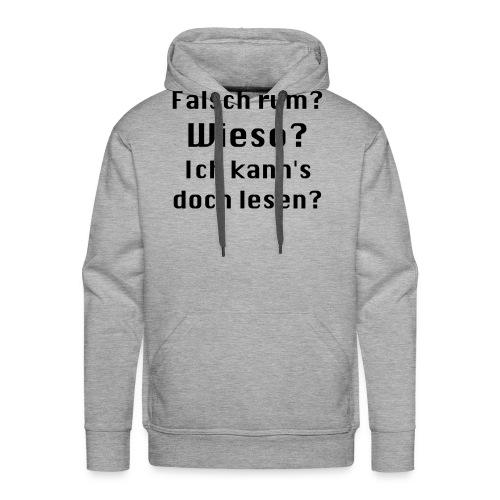 Falsch rum - Männer Premium Hoodie