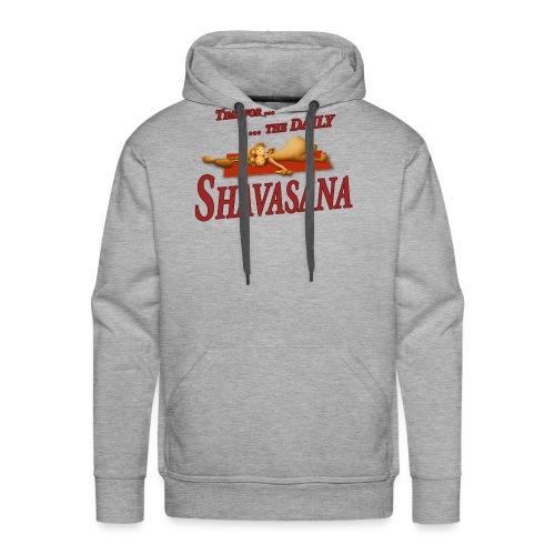 Time for Daily Shavasana - Männer Premium Hoodie