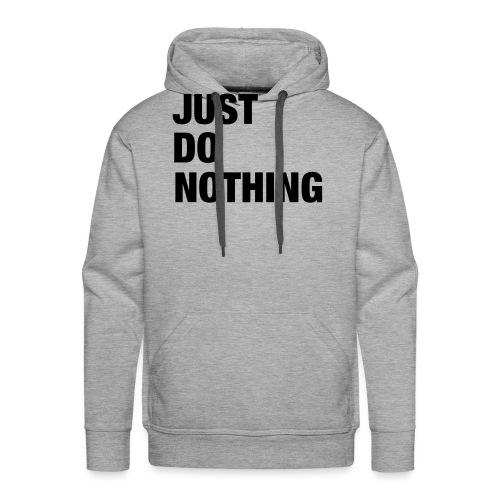JUST DO NOTHING - Sweat-shirt à capuche Premium pour hommes