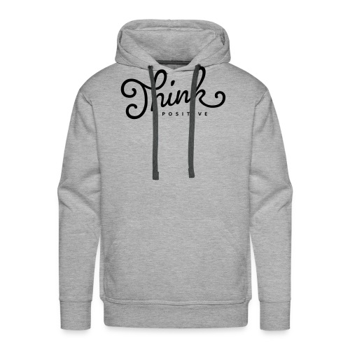 Think Positive - Sweat-shirt à capuche Premium pour hommes