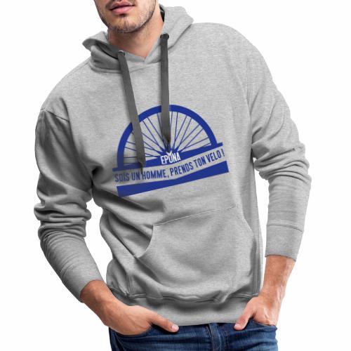sois un homme - Sweat-shirt à capuche Premium pour hommes