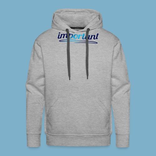 Important - Wichtig - Männer Premium Hoodie