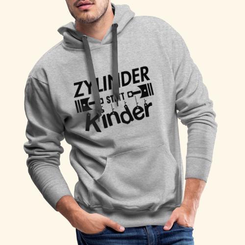 Zylinder Statt Kinder - Männer Premium Hoodie