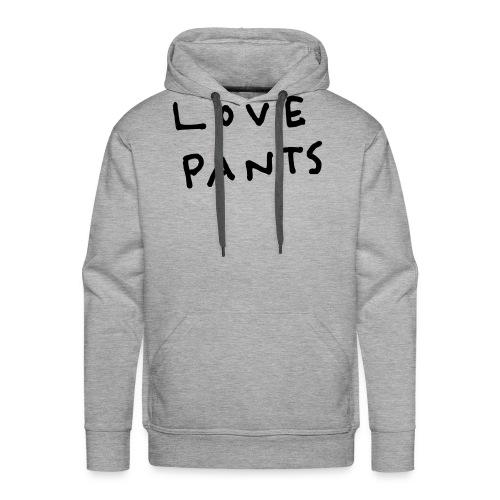 LOVE PANTS - Men's Premium Hoodie