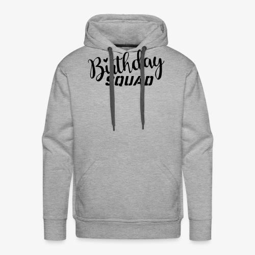 Birthday squad - Männer Premium Hoodie