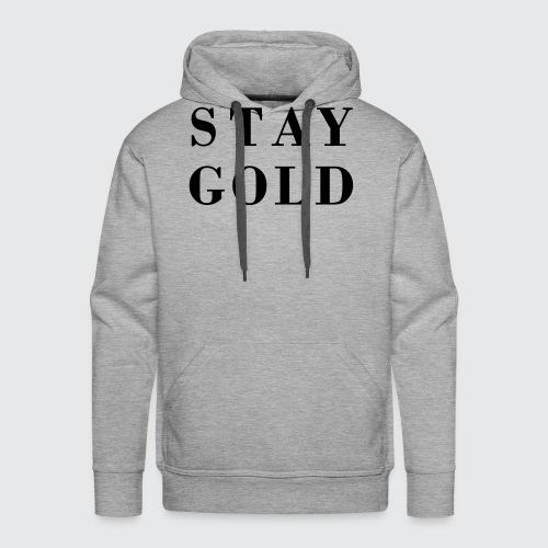stay gold - Männer Premium Hoodie