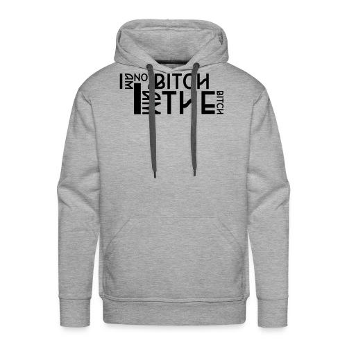 I am not a bitch.. - Mannen Premium hoodie