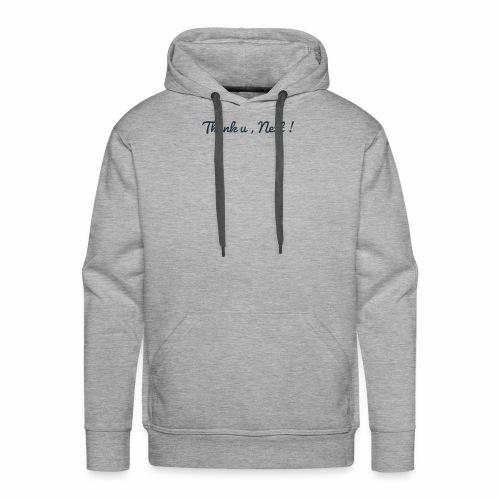 Thank u , Next ! - Mannen Premium hoodie