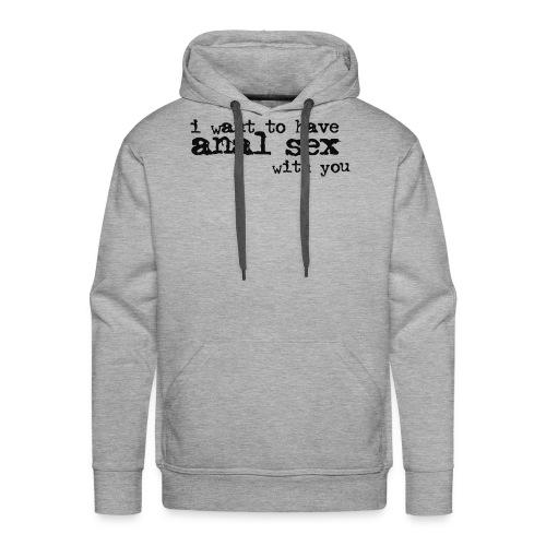 I want to have... ho well. - Sweat-shirt à capuche Premium pour hommes