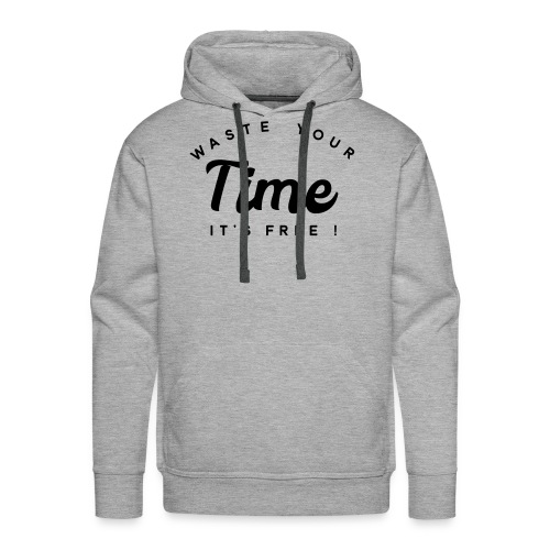 Waste your time it's free - Men's Premium Hoodie