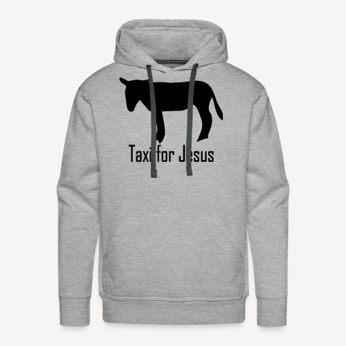 TAXI FOR JESUS - Men's Premium Hoodie
