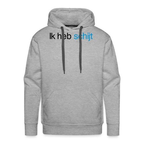 Ik heb schijt - Mannen Premium hoodie