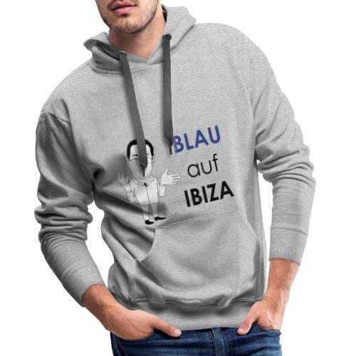 Blau auf IBIZA #Ibizagate - Männer Premium Hoodie