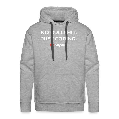 No Bullshit. Just coding. By AnyDesk - Männer Premium Hoodie