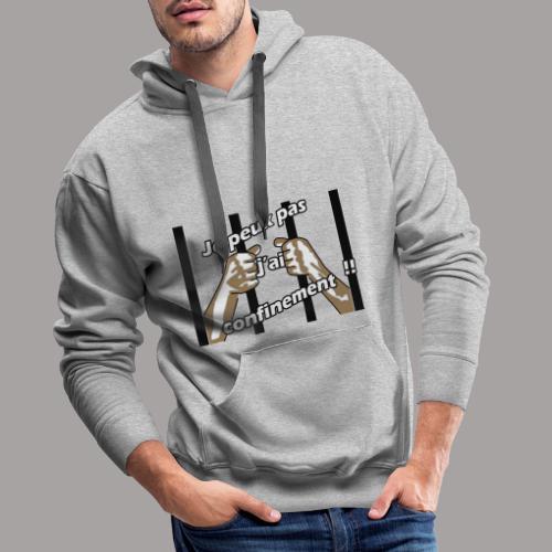 Je peux pas j'ai confinement - Sweat-shirt à capuche Premium pour hommes