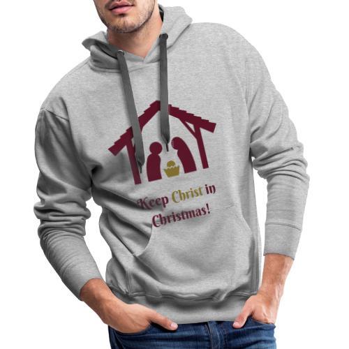 KEEP CHRIST IN CHRISTMAS - Men's Premium Hoodie