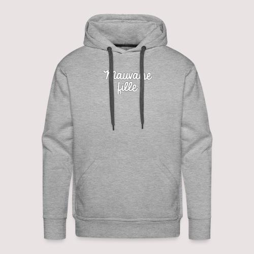 Mauvaise fille - Sweat-shirt à capuche Premium pour hommes
