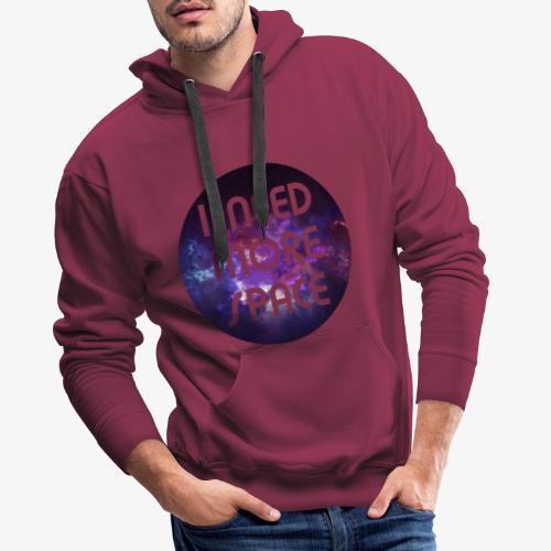 I need more Space - Männer Premium Hoodie