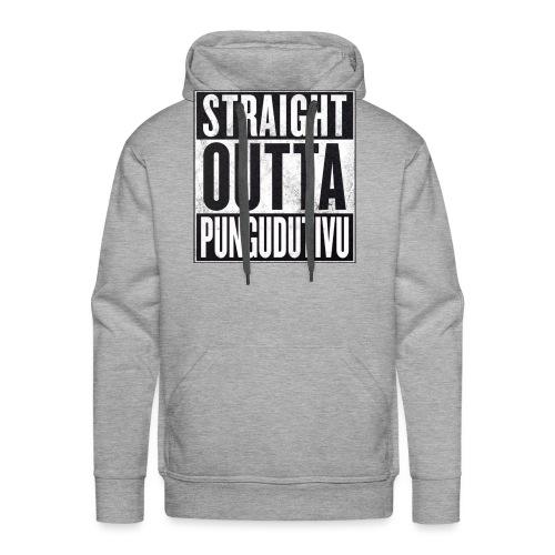 StraightOuttaPUNGUDUTIVU - Männer Premium Hoodie
