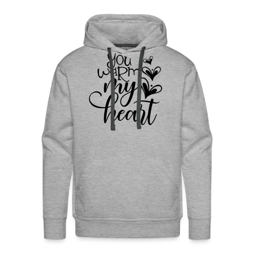 You warm my heart - Mannen Premium hoodie