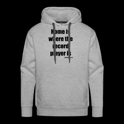 Home is where the record player is - Black - Miesten premium-huppari