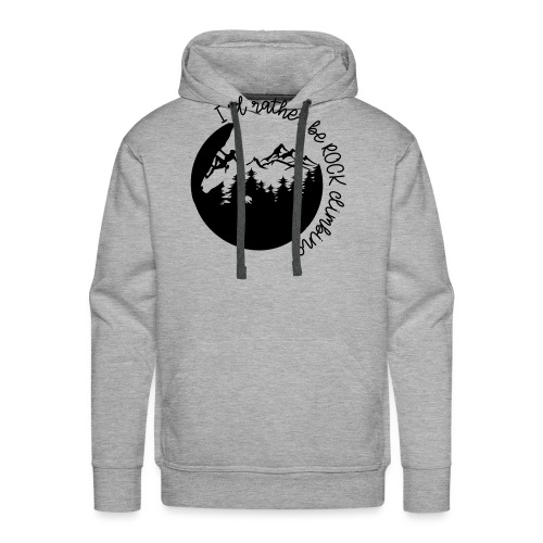 ROCK CLIMBING Shirt- Rather be rock climbing - Männer Premium Hoodie